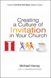 Creating a Culture of Invitation in Your Church av Harvey (Heftet)