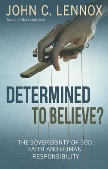 Determined to Believe? av John C. Lennox (Heftet)