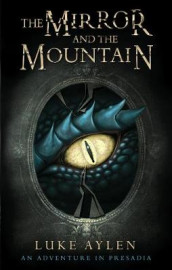 The Mirror and the Mountain av Luke Aylen (Heftet)