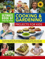Omslag - Ultimate Book of Step-by-Step Cooking & Gardening Projects for Kids