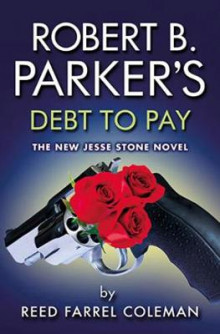 Robert B. Parker's Debt To Pay av Reed Farrel Coleman og Robert B. Parker (Heftet)