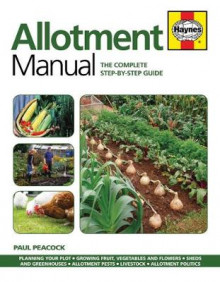 Allotment Manual: The Complete Step-by-Step Guide 2016 av Paul Peacock (Heftet)