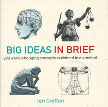 Big ideas in brief av Ian Crofton (Innbundet)