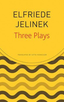 Three Plays av Elfriede Jelinek (Heftet)