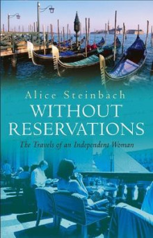 Without Reservations av Alice Steinbach (Heftet)