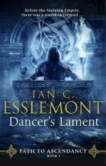 Dancers lament - path to ascendancy book 1 av Ian Cameron Esslemont (Heftet)