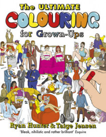 The Ultimate Colouring for Grown-Ups av Ryan Hunter og Taige Jensen (Heftet)