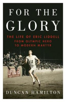For the glory - the life of eric liddell av Duncan Hamilton (Innbundet)