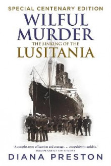 Wilful Murder: The Sinking of the Lusitania av Diana Preston (Heftet)