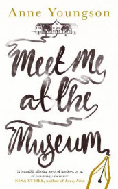 Meet Me at the Museum av Anne Youngson (Innbundet)