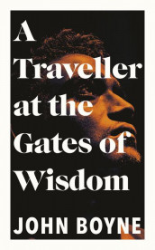 A Traveller at the Gates of Wisdom av John Boyne (Innbundet)