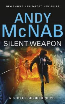Silent Weapon - a Street Soldier Novel av Andy McNab (Heftet)