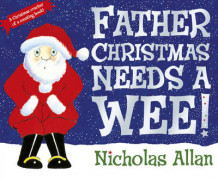 Father Christmas Needs a Wee av Nicholas Allan (Pappbok)