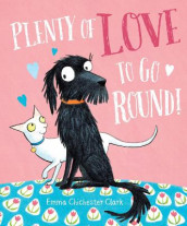 Plenty of Love to Go Round av Emma Chichester Clark (Innbundet)
