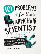 101 Problems for the Armchair Scientist av Joel Levy (Innbundet)