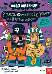 Mega Mash-Up: Pirates v Ancient Egyptians in a Haunted Museum av Nikalas Catlow og Tim Wesson (Heftet)