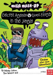Mega Mash-Up: Secret Agents v Giant Slugs in the Jungle av Nikalas Catlow og Tim Wesson (Heftet)