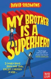 My brother is a superhero av David Solomons (Heftet)