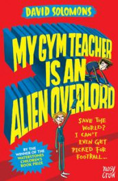 My Gym Teacher Is an Alien Overlord av David Solomons (Heftet)
