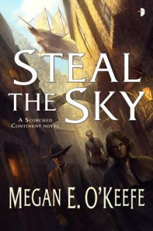 Steal the Sky av Megan E O'Keefe (Heftet)