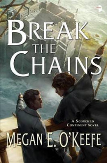 Break the Chains av Megan E O'Keefe (Heftet)
