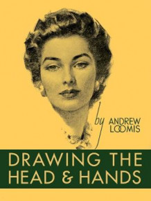 Drawing the Head and Hands av Andrew Loomis (Innbundet)