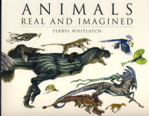 Animals Real and Imagined av Terryl Whitlatch (Heftet)