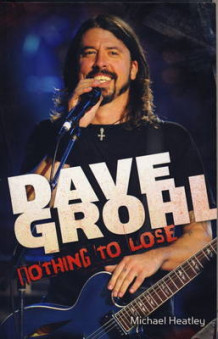 Dave Grohl: Nothing to Lose av Michael Heatley (Heftet)