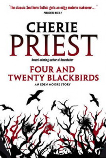 Four and Twenty Blackbirds av Cherie Priest (Heftet)