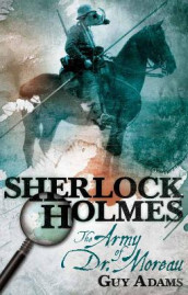 Sherlock Holmes, Army of Doctor Moreau av James Lovegrove og George Mann (Heftet)
