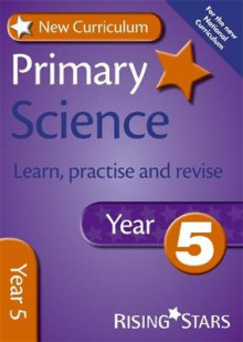 New Curriculum Primary Science Learn, Practise and Revise Year 5 av Alan Jarvis og William Merrick (Heftet)