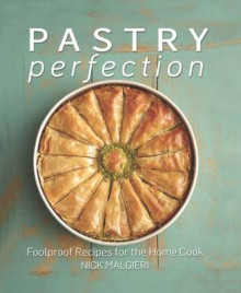 Pastry Perfection av Nick Malgieri (Innbundet)