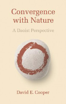 Convergence with Nature av David E. Cooper (Heftet)