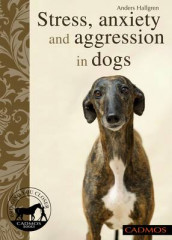 Stress, Anxiety and Aggression in Dogs av Anders Hallgren (Heftet)