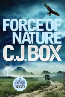 Force of Nature av C. J. Box (Innbundet)