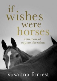If Wishes Were Horses av Susanna Forrest (Heftet)