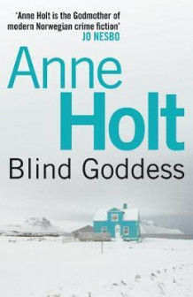 Blind goddess av Anne Holt (Heftet)