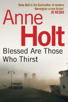 Blessed are Those Who Thirst av Anne Holt (Heftet)