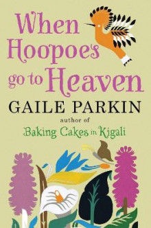 When Hoopoes Go to Heaven av Gaile Parkin (Heftet)