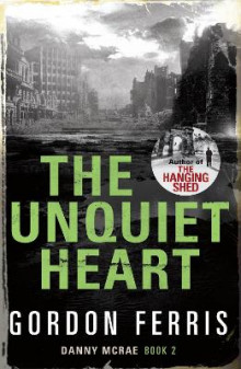 The Unquiet Heart av Gordon Ferris (Innbundet)