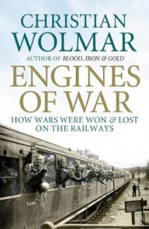 Engines of War av Christian Wolmar (Heftet)