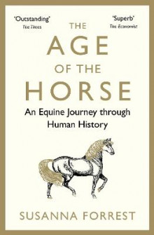 The Age of the Horse av Susanna Forrest (Heftet)