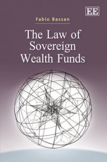 The Law of Sovereign Wealth Funds av Fabio Bassan (Innbundet)