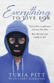 Everything to Live For av Turia Pitt (Heftet)