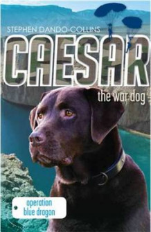 Caesar the War Dog 2: 2 av Stephen Dando-Collins (Heftet)