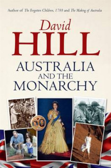 Australia and the Monarchy av David Hill (Heftet)