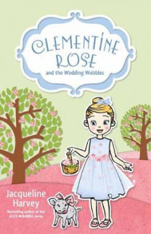 Clementine Rose and the Wedding Wobbles 13 av Jacqueline Harvey (Heftet)