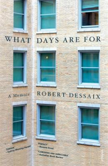 What Days are for av Robert Dessaix (Heftet)