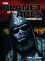 The Planet Of The Apes Chronicles av Paul A. Woods (Heftet)