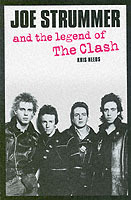Joe Strummer And The Legend Of The Clash av Kris Needs (Heftet)